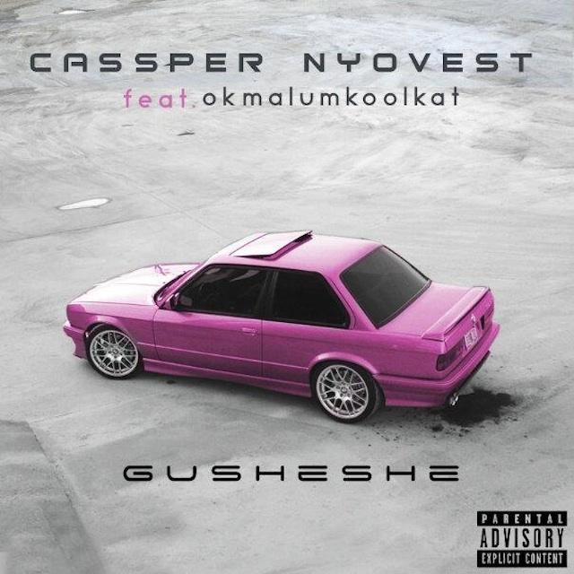 gusheshe-cassper-nyovest-okmalumkoolkat